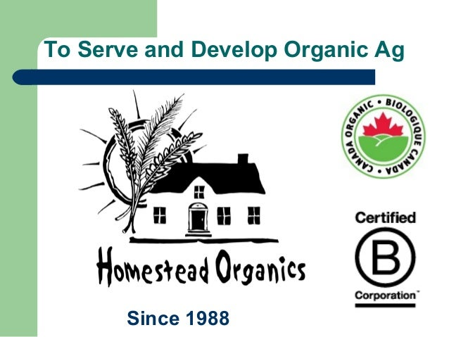 To Serve and Develop Organic AgSince 1988