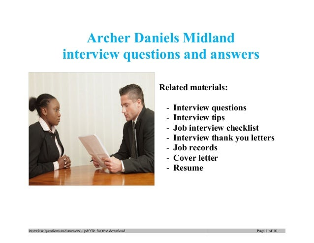 Archer Daniels Midland interview questions and answers Related materials: - Interview questions - Interview tips - Job int...