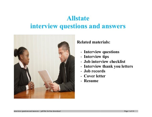 Allstate interview questions and answers Related materials: - Interview questions - Interview tips - Job interview checkli...