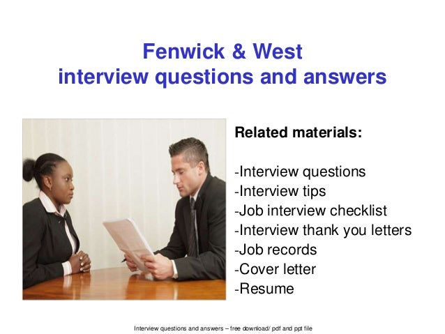 Interview questions and answers – free download/ pdf and ppt file Fenwick & West interview questions and answers Related m...