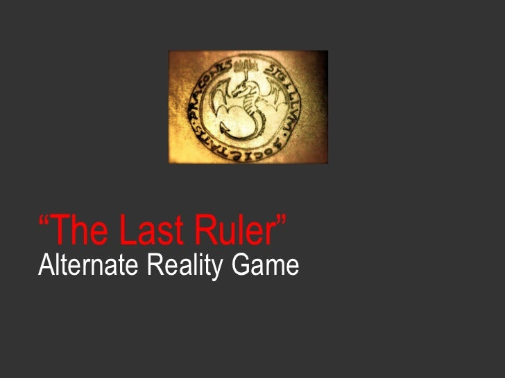 """ The Last Ruler"" Alternate Reality Game"