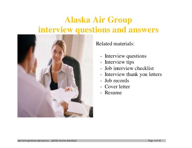 interview questions and answers pdf file for free download page 1 of 10 alaska air