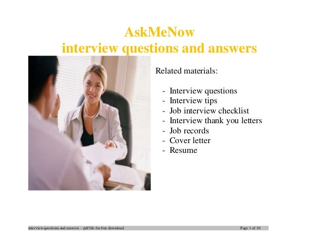 interview questions and answers – pdf file for free download Page 1 of 10 AskMeNow interview questions and answers Related...
