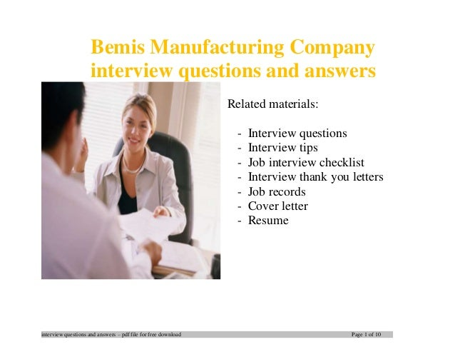 interview questions and answers – pdf file for free download Page 1 of 10 Bemis Manufacturing Company interview questions ...