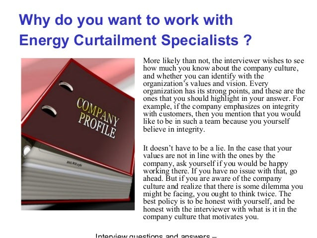 Why do you want to work with Energy Curtailment Specialists ? More likely than not, the interviewer wishes to see how much...