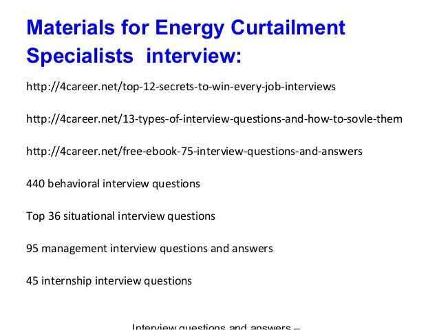 Materials for Energy Curtailment Specialists interview: http://4career.net/top-12-secrets-to-win-every-job-interviews http...