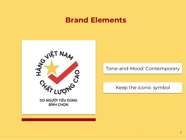 8 Brand Elements Tone-and-Mood: Contemporary Keep the iconic symbol