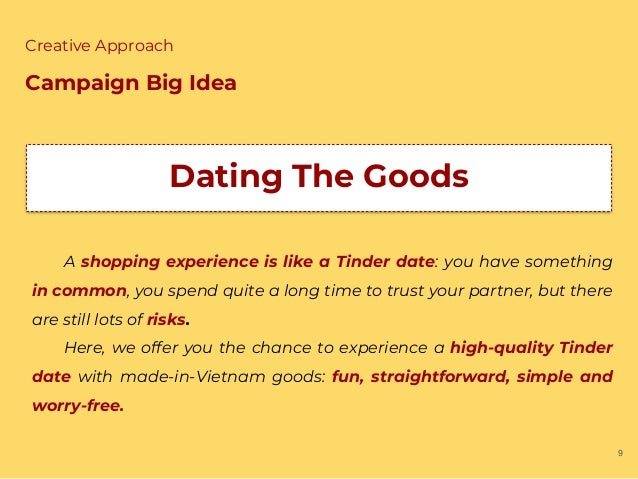 9 Creative Approach Campaign Big Idea Dating The Goods A shopping experience is like a Tinder date: you have something in ...