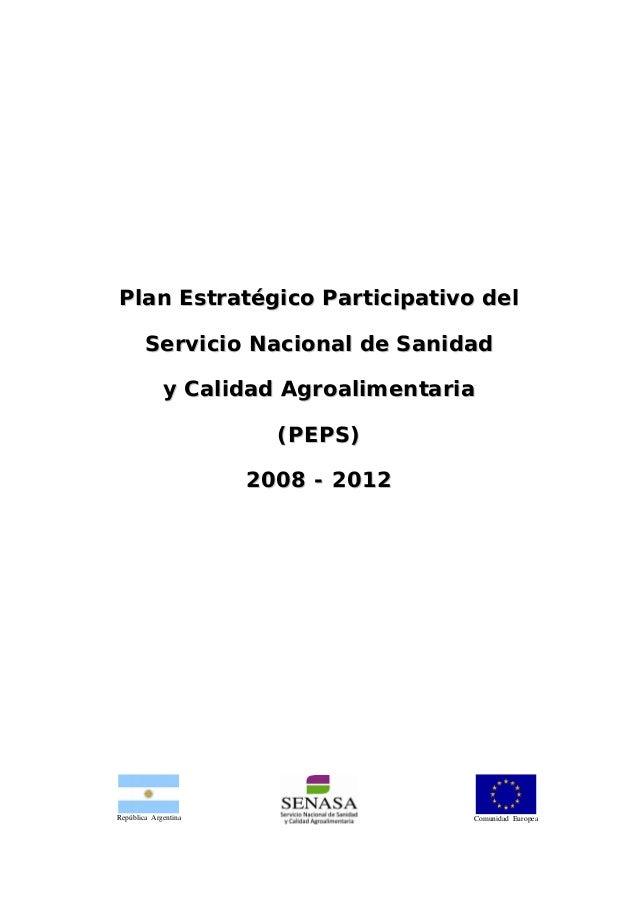 Plan Estratégico Participativo del Servicio Nacional de Sanidad y Calidad Agroalimentaria (PEPS) 2008 - 2012  República Ar...
