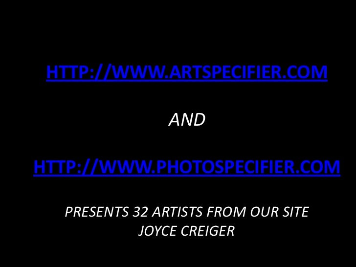 HTTP://WWW.ARTSPECIFIER.COM                ANDHTTP://WWW.PHOTOSPECIFIER.COM  PRESENTS 32 ARTISTS FROM OUR SITE            ...