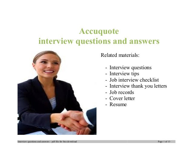 Accuquote interview questions and answers Related materials: - Interview questions - Interview tips - Job interview checkl...