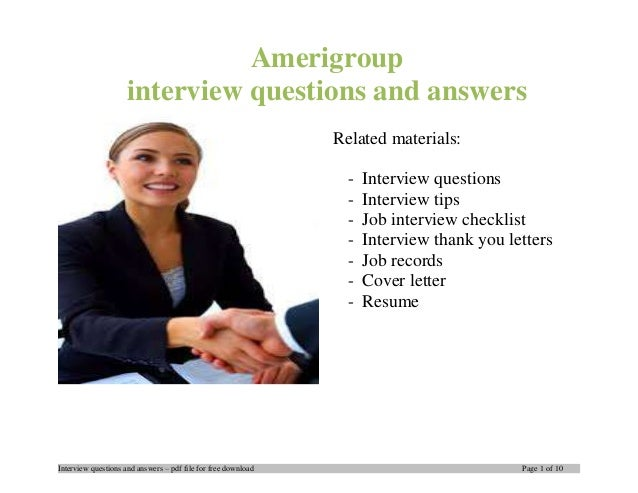 Interview questions and answers – pdf file for free download Page 1 of 10 Amerigroup interview questions and answers Relat...