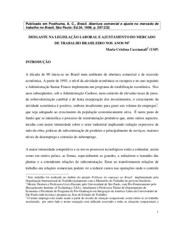 1 Publicado em Posthuma, A. C., Brasil. Abertura comercial e ajuste no mercado de trabalho no Brasil, São Paulo: Ed.34, 19...