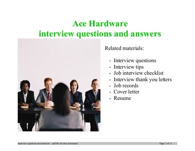 Ace Hardware interview questions and answers Related materials: - Interview questions - Interview tips - Job interview che...