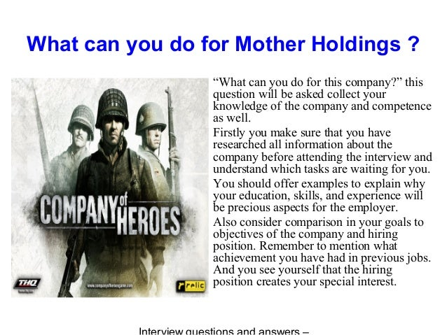 """What can you do for Mother Holdings ? """"What can you do for this company?"""" this question will be asked collect your knowled..."""