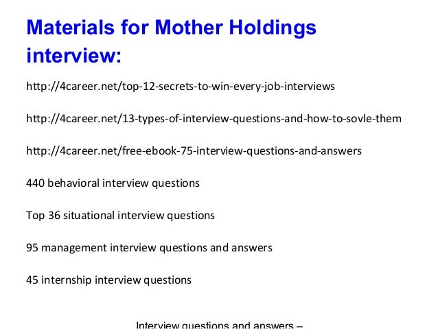 Materials for Mother Holdings interview: http://4career.net/top-12-secrets-to-win-every-job-interviews http://4career.net/...
