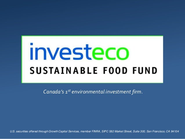 Canada's 1st environmental investment firm.U.S. securities offered through Growth Capital Services, member FINRA, SIPC 582...