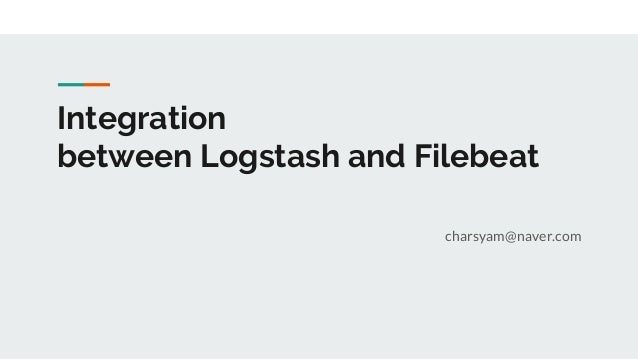 Integration between Logstash and Filebeat charsyam@naver.com