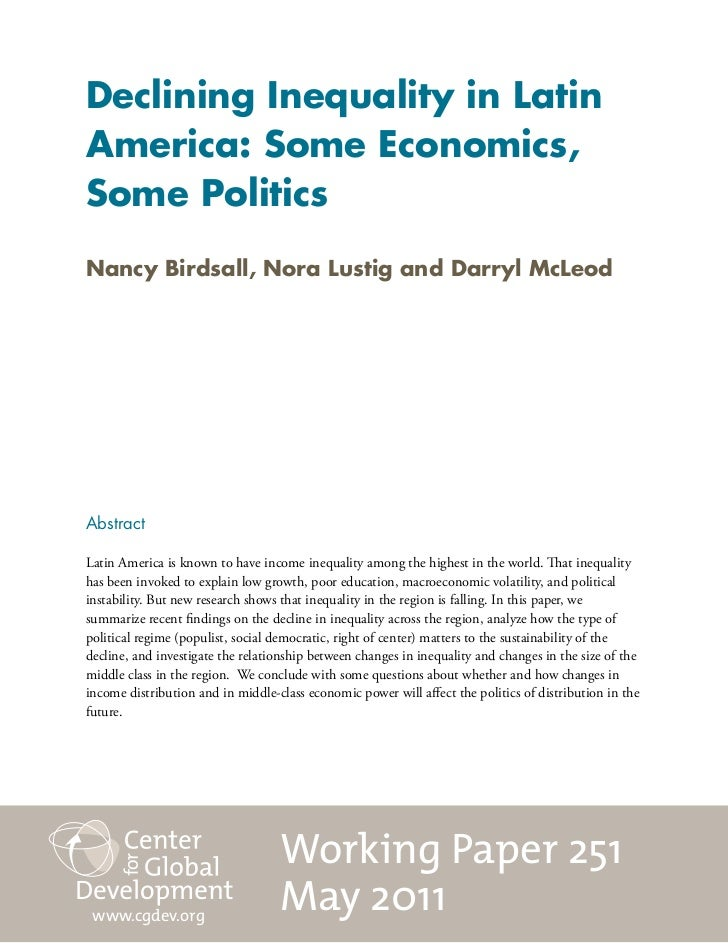 Declining Inequality in LatinAmerica: Some Economics,Some PoliticsNancy Birdsall, Nora Lustig and Darryl McLeodAbstractLat...