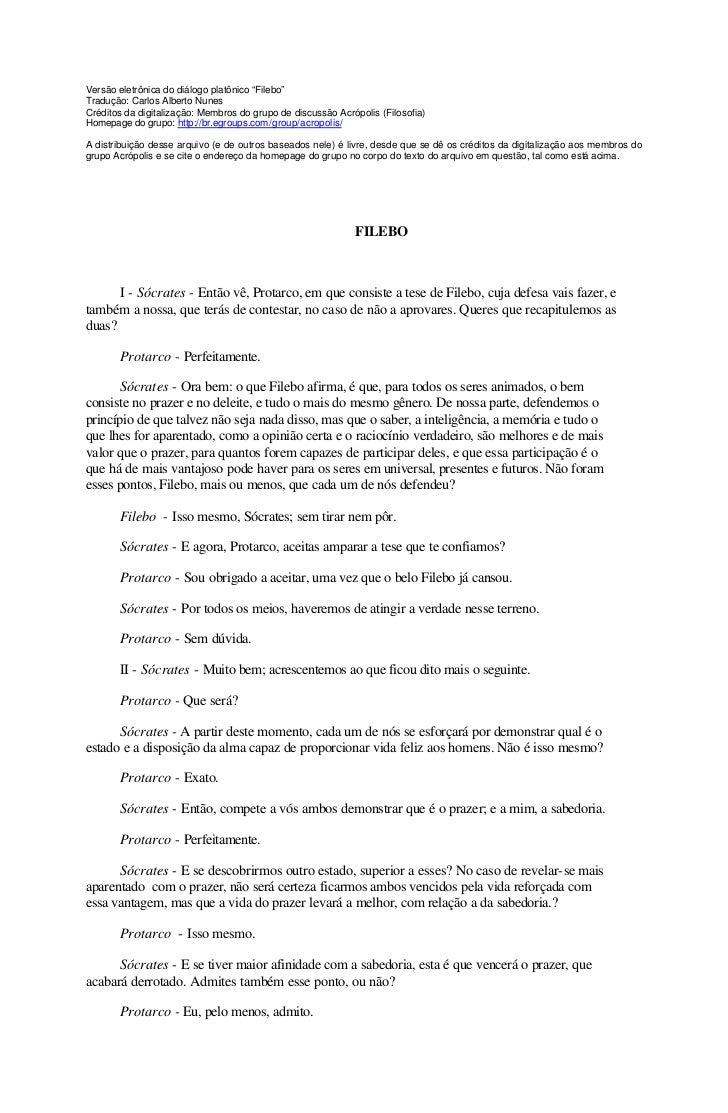 """Versão eletrônica do diálogo platônico """"Filebo"""" Tradução: Carlos Alberto Nunes Créditos da digitalização: Membros do grupo..."""