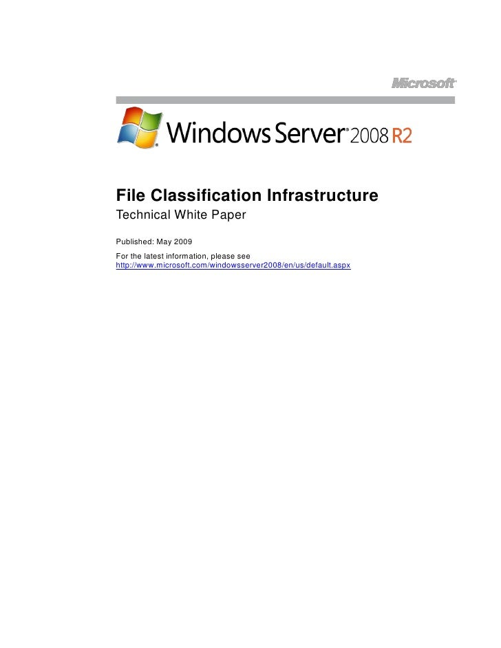 File Classification Infrastructure Technical White Paper Published: May 2009 For the latest information, please see http:/...