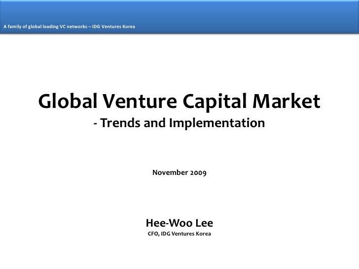 A family of global leading VC networks – IDG Ventures Korea                    Global Venture Capital Market              ...