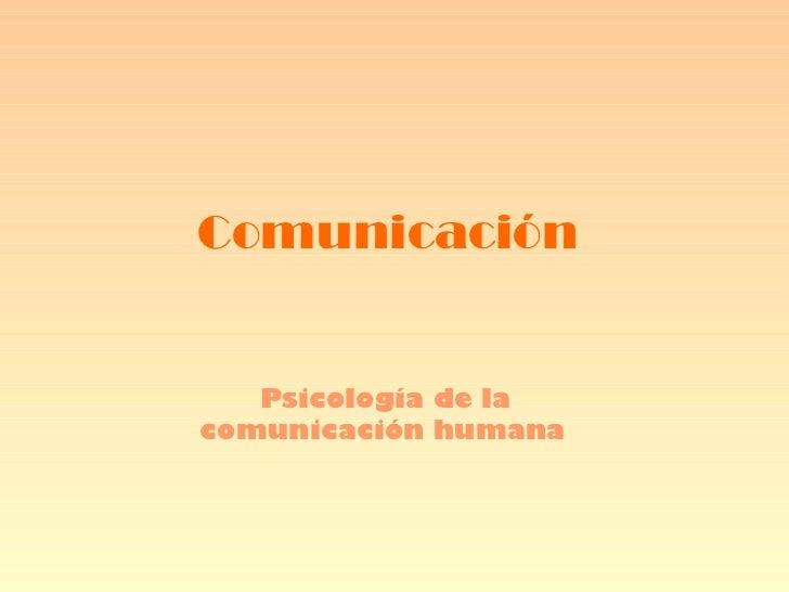 Comunicación Psicología de la comunicación humana
