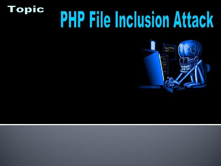 PHP File Inclusion Attack Topic