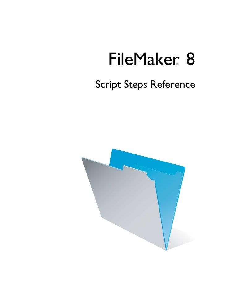 FileMaker 8    ®     Script Steps Reference
