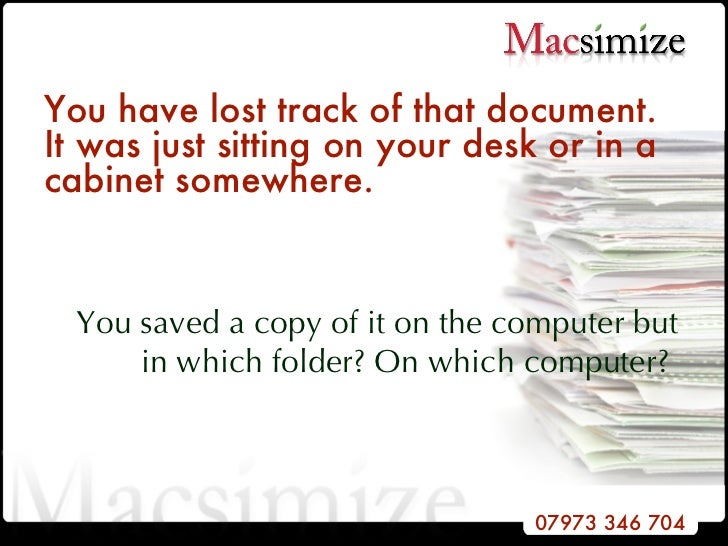 You have lost track of that document. It was just sitting on your desk or in a cabinet somewhere.   You saved a copy of it...