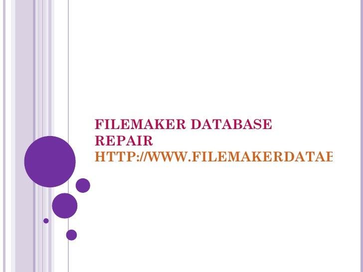 FILEMAKER DATABASEREPAIRHTTP://WWW.FILEMAKERDATABASE