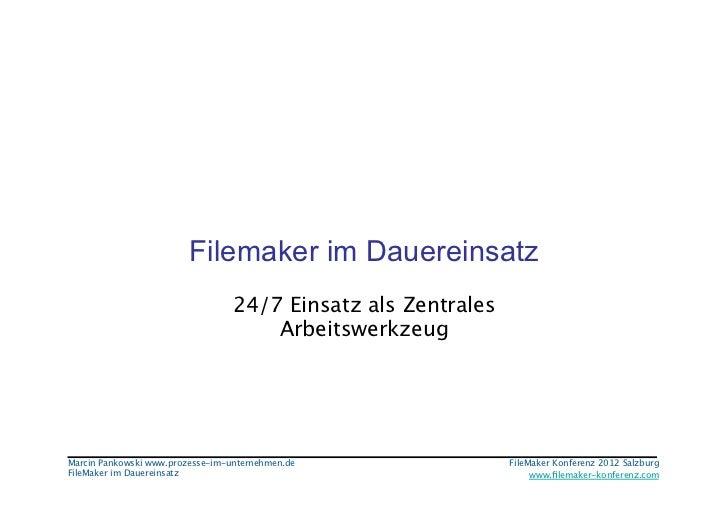 Filemaker im Dauereinsatz                                  24/7 Einsatz als Zentrales                                     ...