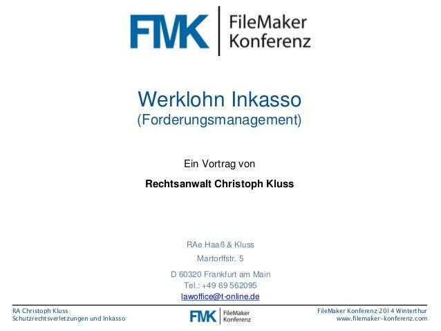 RA Christoph Kluss  Schutzrechtsverletzungen und Inkasso  FileMaker Konferenz 2014 Winterthur  www.filemaker-konferenz.com...