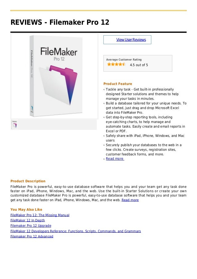 REVIEWS - Filemaker Pro 12ViewUserReviewsAverage Customer Rating4.5 out of 5Product FeatureTackle any task - Get built-in ...