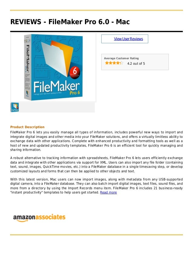 REVIEWS - FileMaker Pro 6.0 - MacViewUserReviewsAverage Customer Rating4.2 out of 5Product DescriptionFileMaker Pro 6 lets...