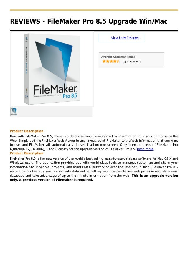 REVIEWS - FileMaker Pro 8.5 Upgrade Win/MacViewUserReviewsAverage Customer Rating4.5 out of 5Product DescriptionNow with F...