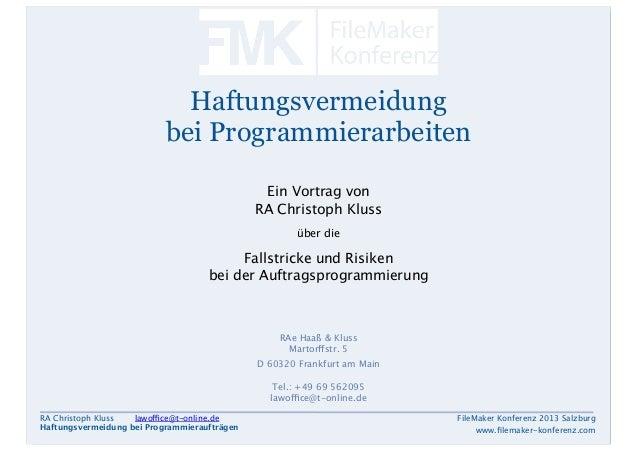 Haftungsvermeidung bei Programmierarbeiten Ein Vortrag von RA Christoph Kluss über die  Fallstricke und Risiken bei der Au...