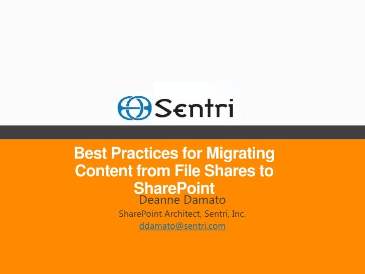 Best Practices for MigratingContent from File Shares to        SharePoint           Deanne Damato      SharePoint Architec...