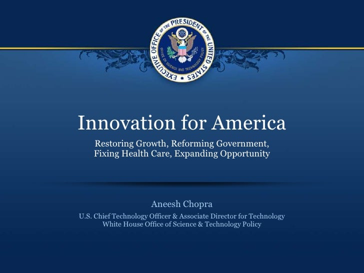 Innovation for America<br />Restoring Growth, Reforming Government,Fixing Health Care, Expanding Opportunity<br />Aneesh C...