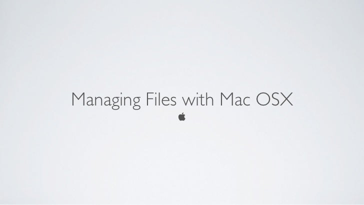 Managing Files with Mac OSX             