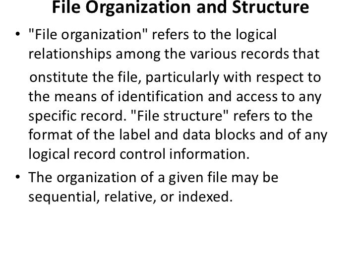 "File Organization and Structure• ""File organization"" refers to the logical  relationships among the various records that  ..."