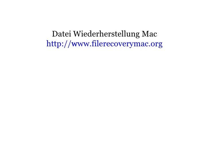 Datei Wiederherstellung Mac http:// www.filerecoverymac.org