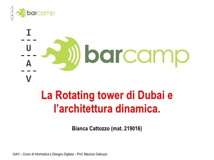 La Rotating tower di Dubai e l'architettura dinamica. Bianca Cattozzo (mat. 219016)