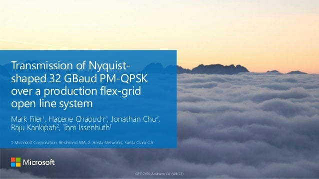 1OFC 2016, Anaheim CA (W4G.3) Transmission of Nyquist- shaped 32 GBaud PM-QPSK over a production flex-grid open line syste...