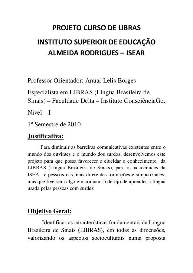 PROJETOCURSODELIBRAS    INSTITUTOSUPERIORDEEDUCAÇÃO       ALMEIDARODRIGUES–ISEAR                              ...