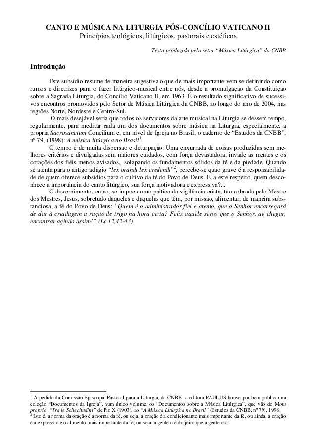 CANTO E MÚSICA NA LITURGIA PÓS-CONCÍLIO VATICANO II Princípios teológicos, litúrgicos, pastorais e estéticos Texto produzi...