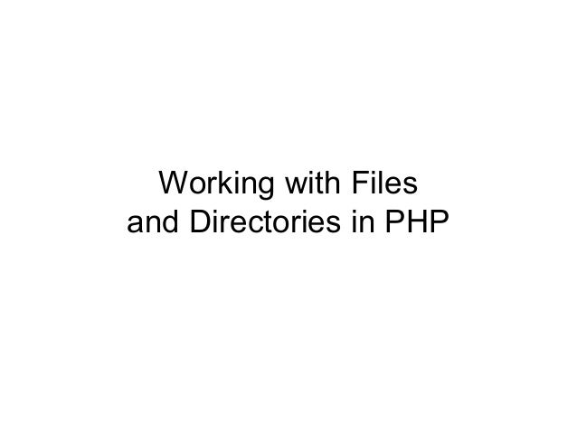 Working with Files and Directories in PHP