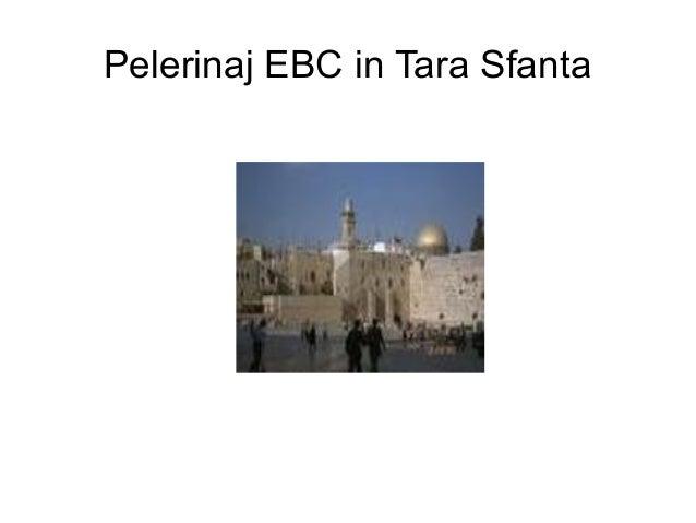 Pelerinaj EBC in Tara Sfanta