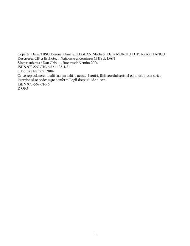 Coperta: Dan CHIŞU Desene: Oana SELEGEAN Machetă: Dana MOROIU DTP: Râzvan IANCU Descrierea CIP a Bibliotecii Naţionale a R...