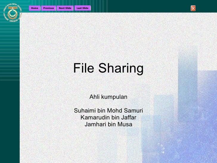 File Sharing Ahli kumpulan Suhaimi bin Mohd Samuri Kamarudin bin Jaffar Jamhari bin Musa